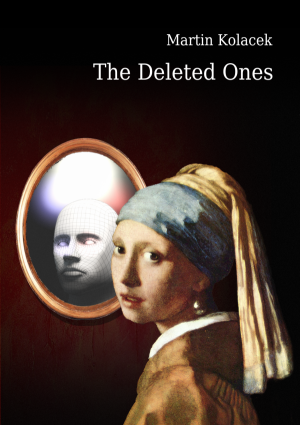 Martin Kolacek: The Deleted Ones